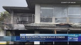 Condo fire causes total loss in Princeville